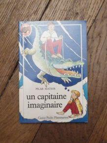 Un Capitaine Imaginaire- Pilar Mateo-Castor Poche Flammarion