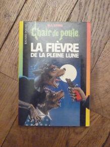 La Fièvre De La Pleine Lune- RL Stine- Chair de Poule n°68