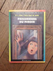 Prisonniers Du Miroir- RL Stine- Chair de Poule n°4- Bayard