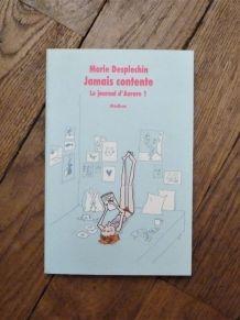 Jamais Contente- Le Journal D'Aurore- Marie Desplechin