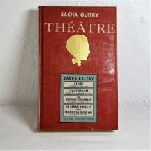 Théâtre de Sacha Guitry Volume 1