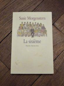 La Sixième- Susie Morgenstern- L'ecole Des Loisirs