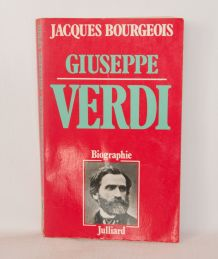 Guiseppe Verdi par Jacques Bourgeois. Julliard 1978.