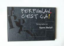 """""""Perpignan c'est ça"""". Pierre Boulat.  Livre de Photos."""