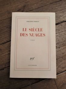 Le Siècle Des Nuages- Philippe Fores- Editions Gallimard