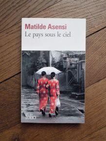 Le Pays Sous Le Ciel- Matilde Asensi- Gallimard- Folio