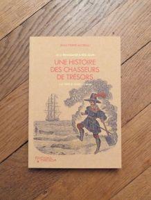 Une Histoire Des Chasseurs De Trésors- Jean Pierre Moreau