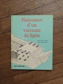 Naissance d'un Vaisseau de Ligne- Pierre Henri Strater