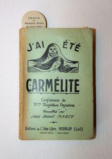 J'ai été carmélite. Confidences de Mme Magdelaine Peyronnec.