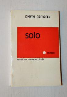 Solo. Pierre Gamarra  1964 Les éditeurs français réunis.