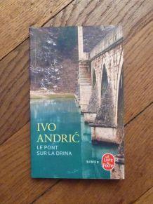 Le Pont Sur La Drina- Ivo Andric- Le Livre De Poche Biblio