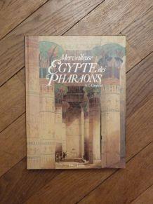 Merveilleuse Egypte des Pharaons- Alberto Carlo Carpiceci