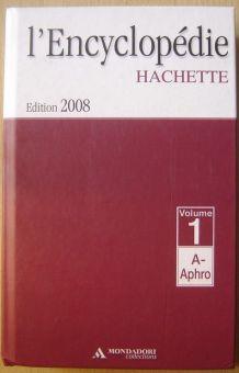 l'encyclopédie hachette - édition 2008 - volume 1