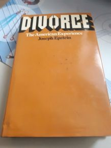 Divorce The American Experience joseph Epstein 1974