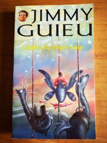 JIMMY GUIEU - L'OMBRE DU DRAGON ROUGE - N°99