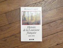 La Louisiane Française- 1682-1804- Bernard Lugan- Signé