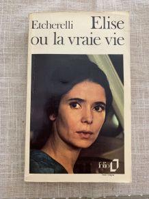 Elise ou la vraie vie de Claire Etcherelli poche 1976