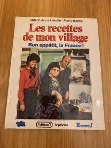 Les recettes de mon village Bon appétit, la France !