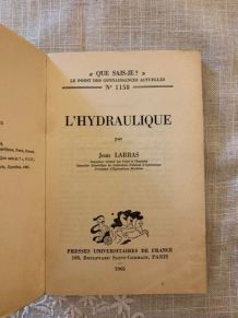 Que sais-je l'Hydraulique n° 1158 Jean Larras 1965