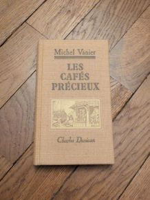 Les Cafés Précieux- Michel Vanier- Charles Danican