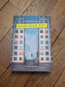 Banlieue Est- Jean Baptiste Ferrero- Lajouanie Editions