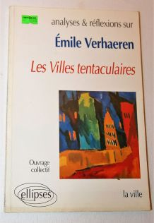 Analyses et réflexions sur E Verhaeren villes tentaculaires