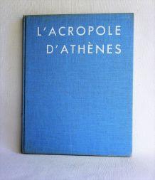 L'acropole d'Athènes Jean de Gagniers. Hazan Editeur1971.