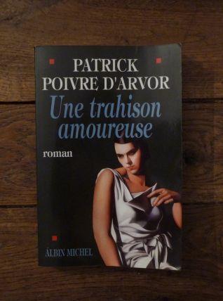 Une Trahison Amoureuse- Patrick Poivre D'Arvor