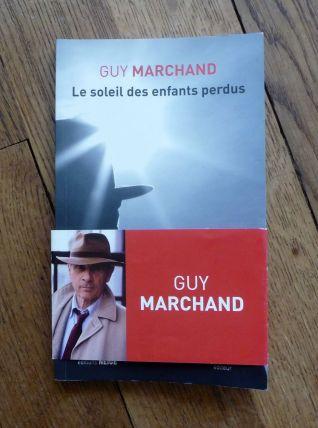 Le Soleil Des Enfants Perdus - Guy Marchand