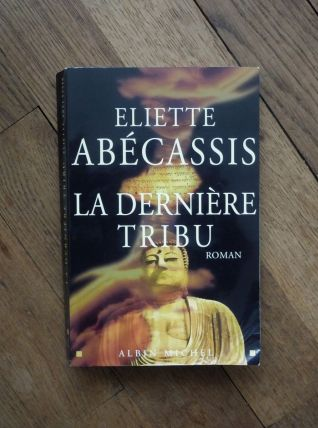 La Dernière Tribu - Eliette Abécassis - Albin Michel