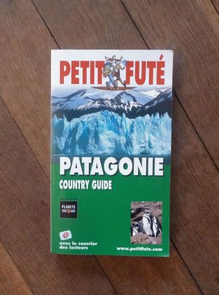 Le Petit Futé de la Patagonie- Dominique Auzias