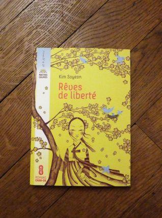 Rêves De Liberté - Soyeon Kim - Editions Chan Ok