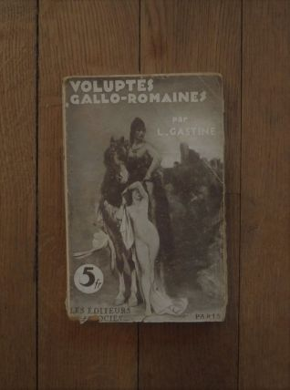 Voluptes Gallo Romaines-Louis Gastin - Les Editeurs Associés
