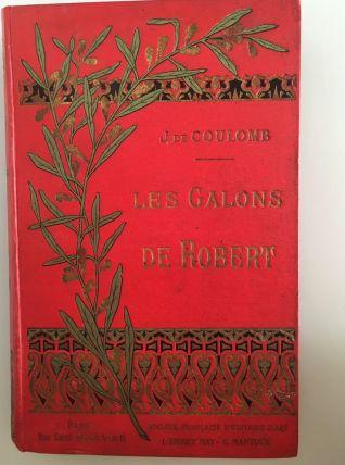 Les Galons de Robert - Jeanne de Coulomb 1898