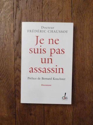 Je Ne Suis Pas Un Assassin- Frédéric Chaussoy- Oh! Editions