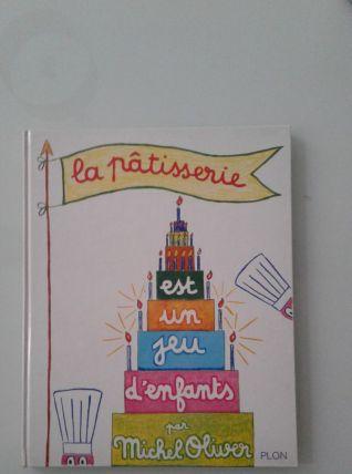 Livre la pâtisserie par Michel Oliver 1977.