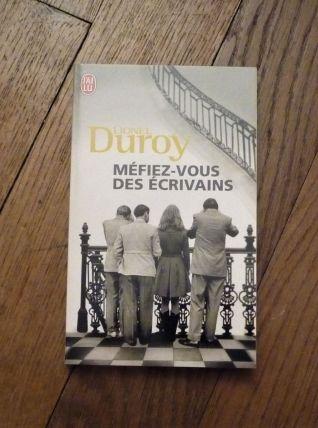 Méfiez Vous Des Ecrivains- Lionel Duroy- J'ai Lu