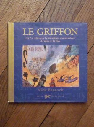 Le Griffon- Où L'on Redécouvre L'extraordinaire Correspondan