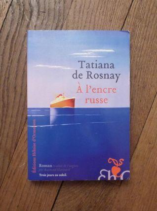 A L'encre Russe- Tatiana De Rosnay-  Héloïse D'ormesson