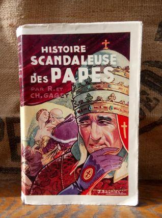 Histoire scandaleuse des papes par R et CH. Gagey