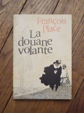 La Douane Volante- Francois Place- Editions Gallimard