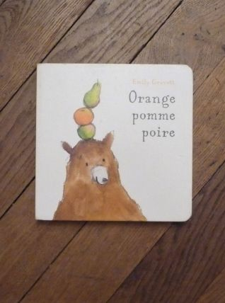 Orange, Pomme, Poire- Emily Gravett- Kaléidoscope