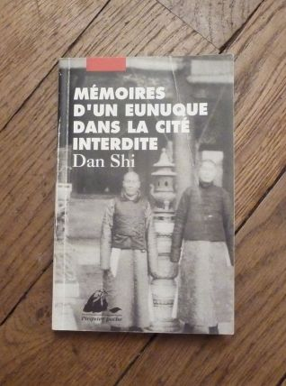 Mémoires D'un Eunuque Dans La Cité Interdite- Dan Shi