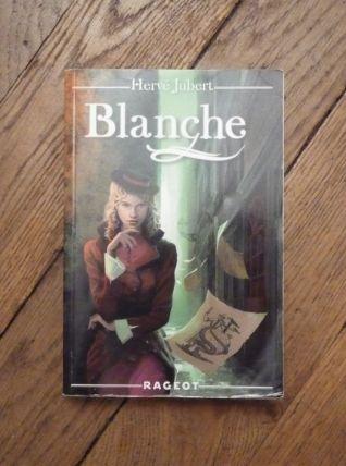 Blanche- Tome 1- Jubert Hervé- Rageot