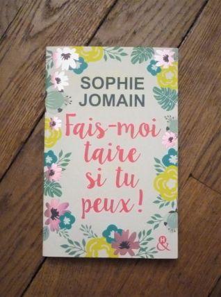 Fais Moi Taire Si Tu Peux! - Sophie Jomain