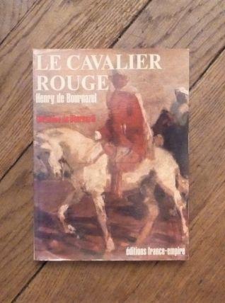 Le Cavalier Rouge- Henri De Bournazel- Germaine De Bournazel
