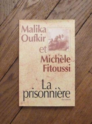 La Prisonniere-Malika Oufkir-Michele Fitoussi- France Loisir