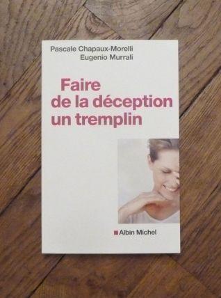 Faire De La Déception Un Tremplin- Pascale Chapaux Morelli