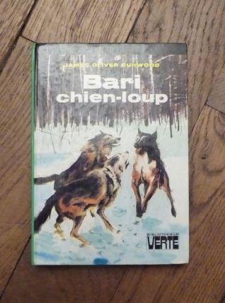 Bari Chien Loup- James Oliver Curwood- Bibliothèque Verte