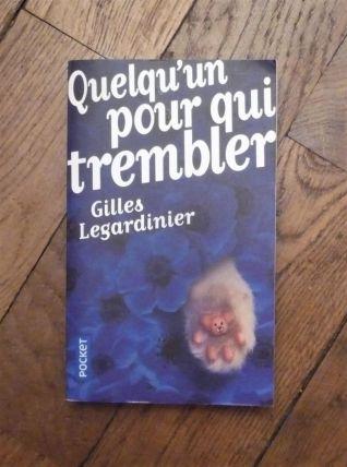 Quelqu'un Pour Qui Trembler- Gilles Legardinier- Pocket